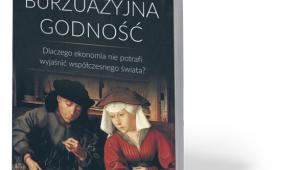 """Deirdre McCloskey """"Burżuazyjna godność. Dlaczego ekonomia nie potrafi wyjaśnić współczesnego świata?"""", Instytut Edukacji Ekonomicznej im. Ludwiga von Misesa, Wrocław 2017"""